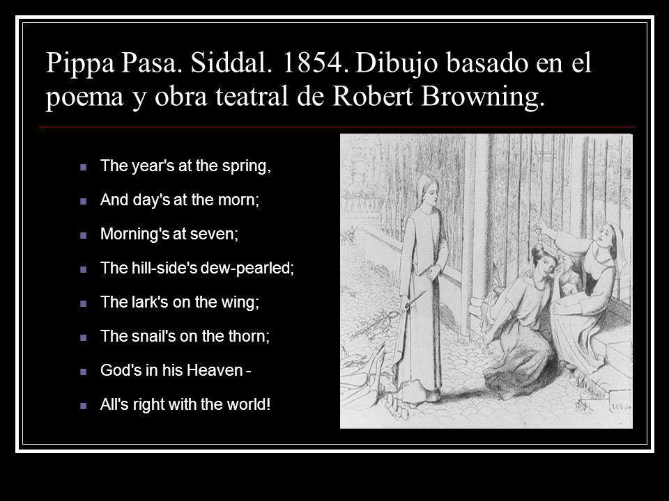 Pippa Pasa. Siddal. 1854. Dibujo basado en el poema y obra teatral de Robert Browning.
