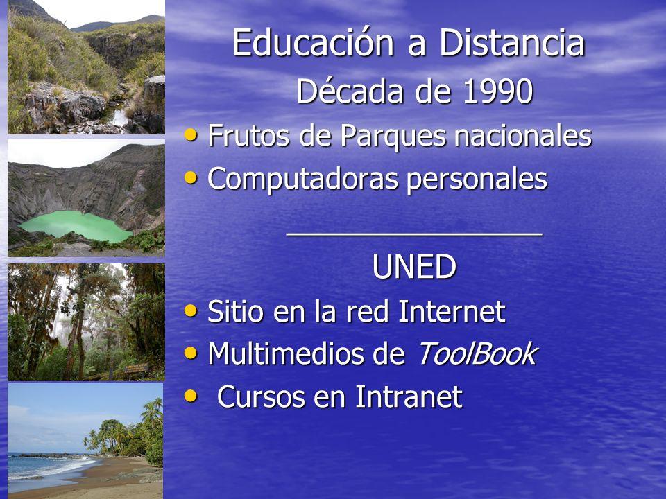 Educación a Distancia Década de 1990 UNED Frutos de Parques nacionales