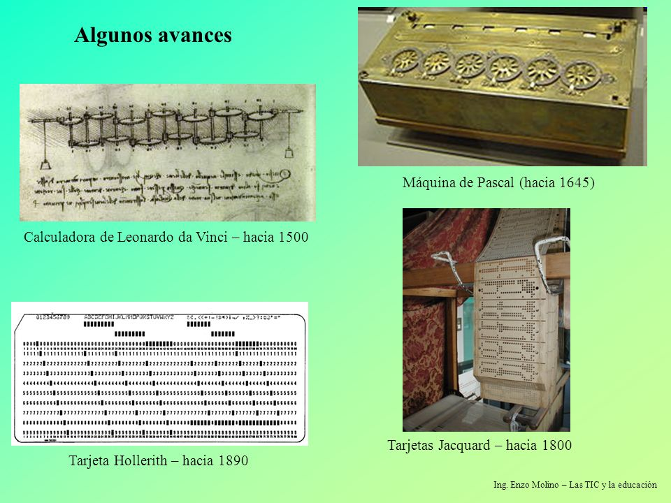 Algunos avances Máquina de Pascal (hacia 1645)