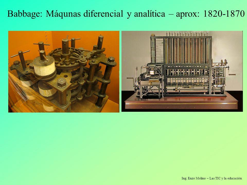 Babbage: Máqunas diferencial y analítica – aprox: 1820-1870