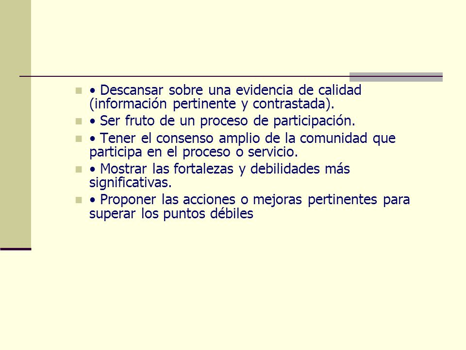 • Descansar sobre una evidencia de calidad (información pertinente y contrastada).