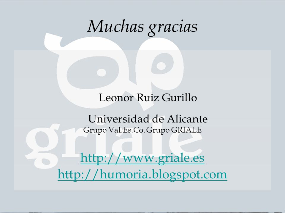 Muchas gracias http://www.griale.es http://humoria.blogspot.com