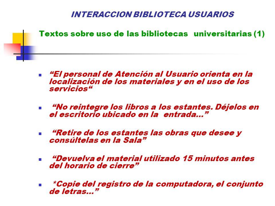 INTERACCION BIBLIOTECA USUARIOS Textos sobre uso de las bibliotecas universitarias (1)
