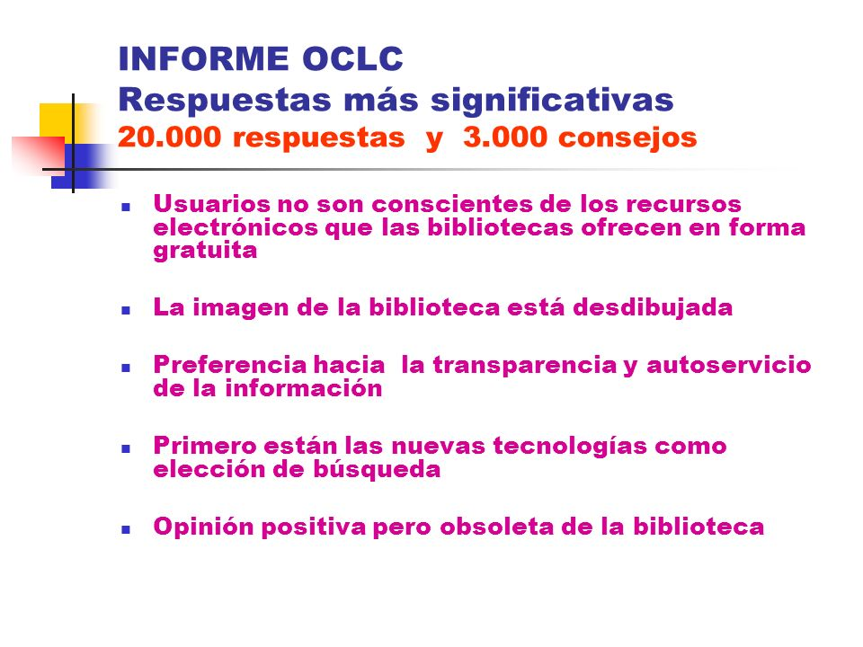 INFORME OCLC Respuestas más significativas 20. 000 respuestas y 3