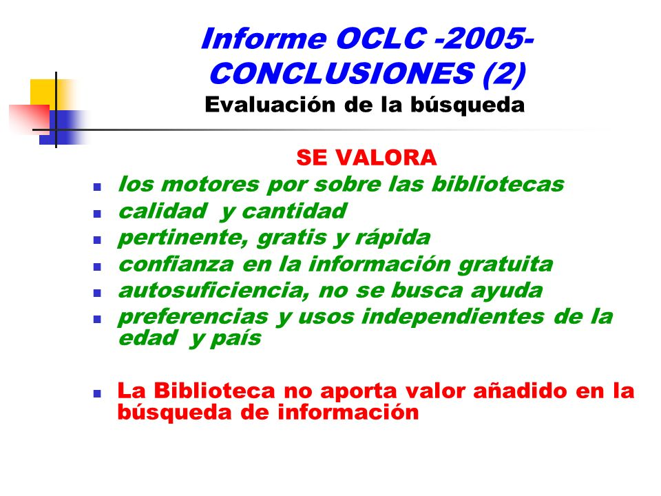 Informe OCLC -2005- CONCLUSIONES (2) Evaluación de la búsqueda