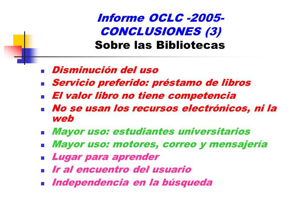 Informe OCLC -2005- CONCLUSIONES (3) Sobre las Bibliotecas