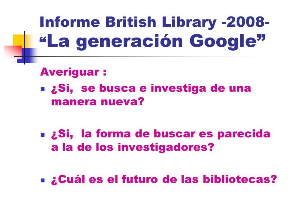 Informe British Library -2008- La generación Google