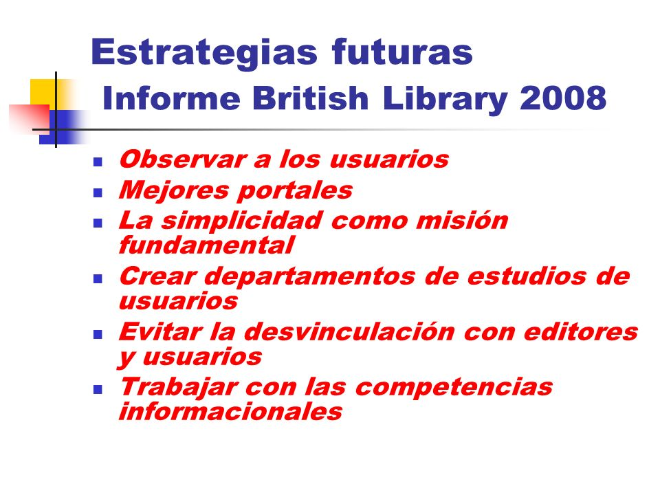 Estrategias futuras Informe British Library 2008