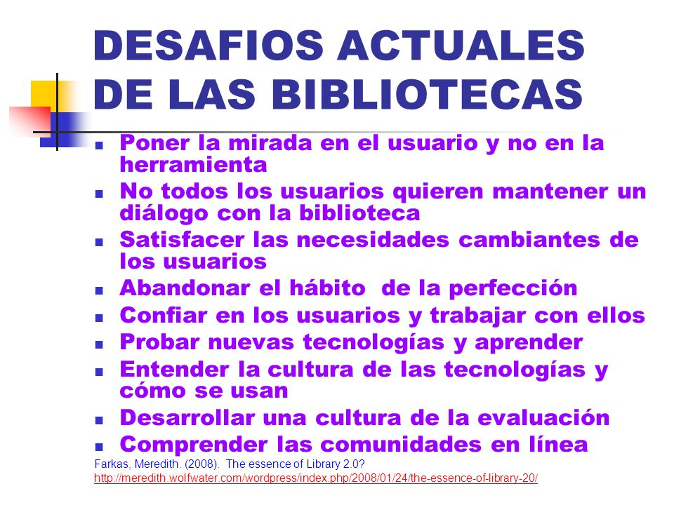 DESAFIOS ACTUALES DE LAS BIBLIOTECAS