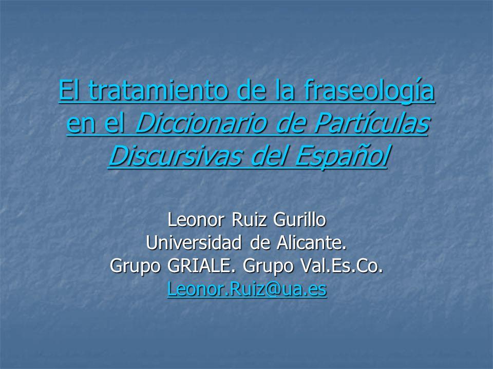 El tratamiento de la fraseología en el Diccionario de Partículas Discursivas del Español