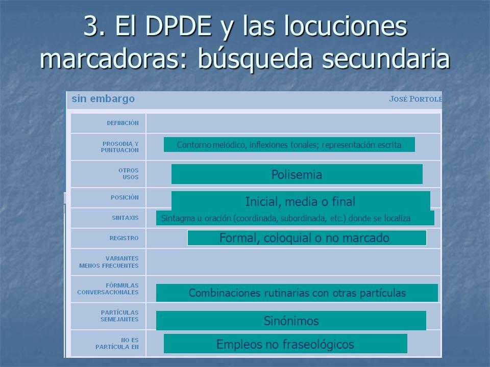 3. El DPDE y las locuciones marcadoras: búsqueda secundaria