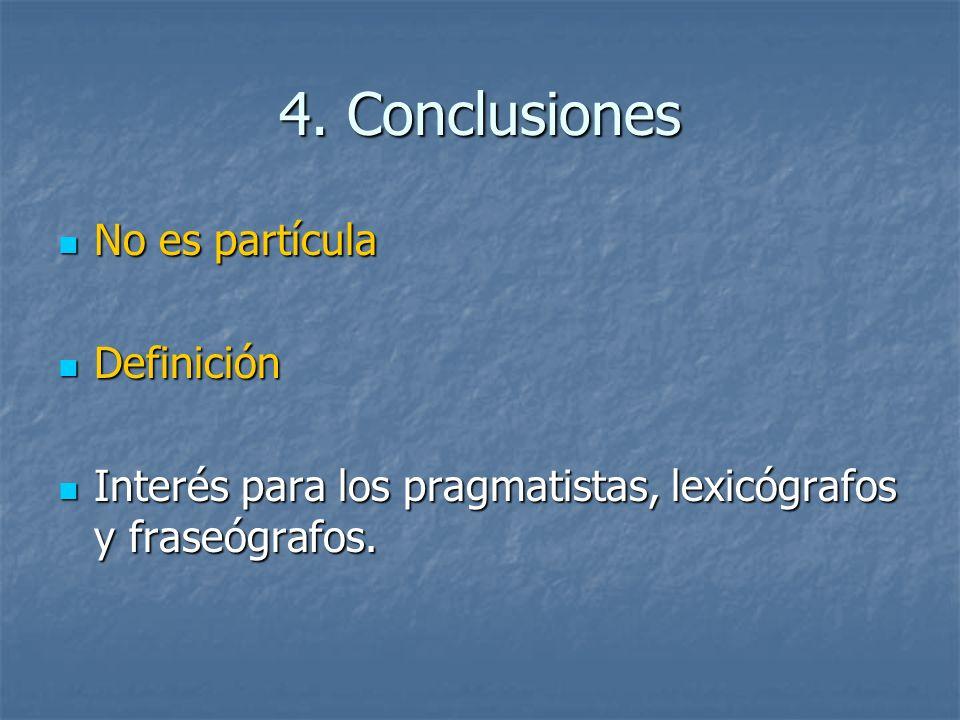4. Conclusiones No es partícula Definición