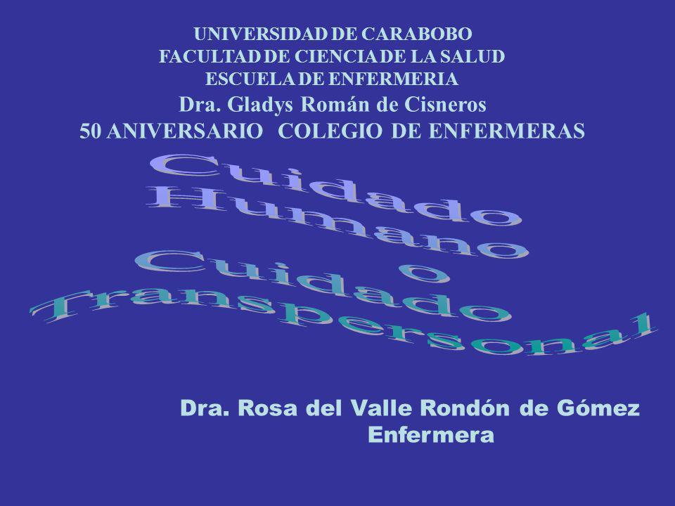 Cuidado Humano o Transpersonal Dra. Gladys Román de Cisneros
