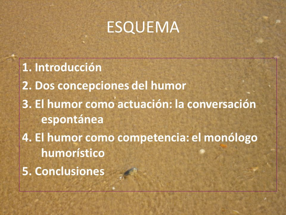 ESQUEMA 1. Introducción 2. Dos concepciones del humor