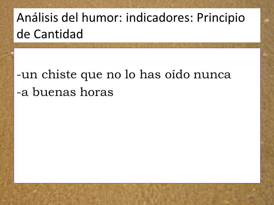 Análisis del humor: indicadores: Principio de Cantidad