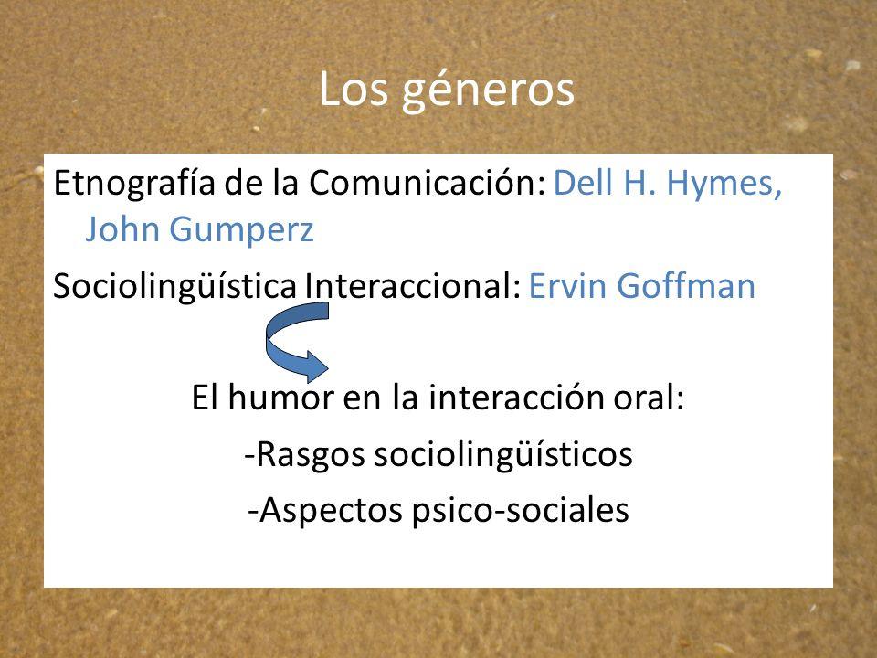 Los géneros Etnografía de la Comunicación: Dell H. Hymes, John Gumperz