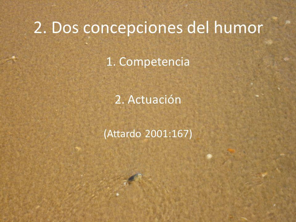 2. Dos concepciones del humor