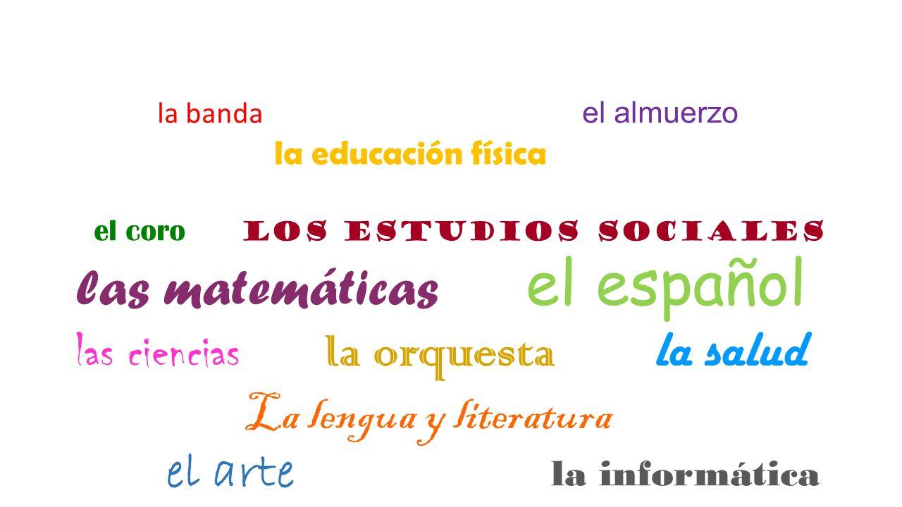 las matemáticas el español las ciencias la orquesta la salud