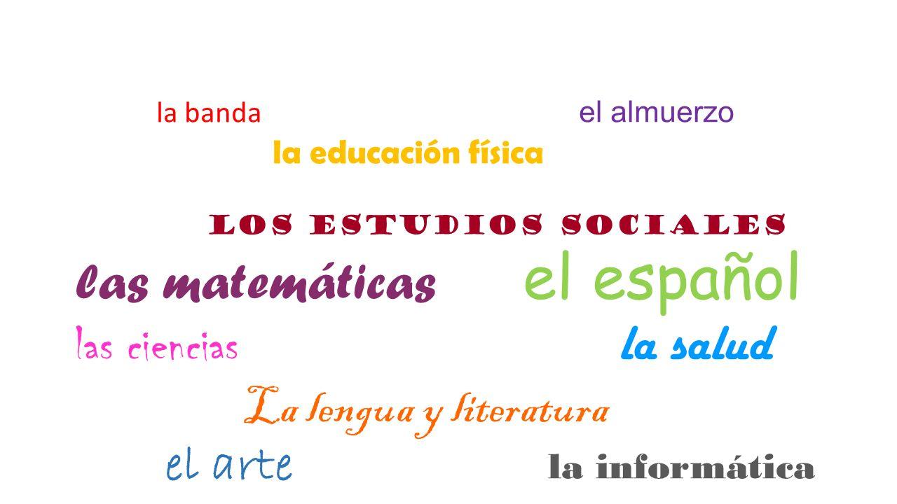 las matemáticas el español las ciencias la salud