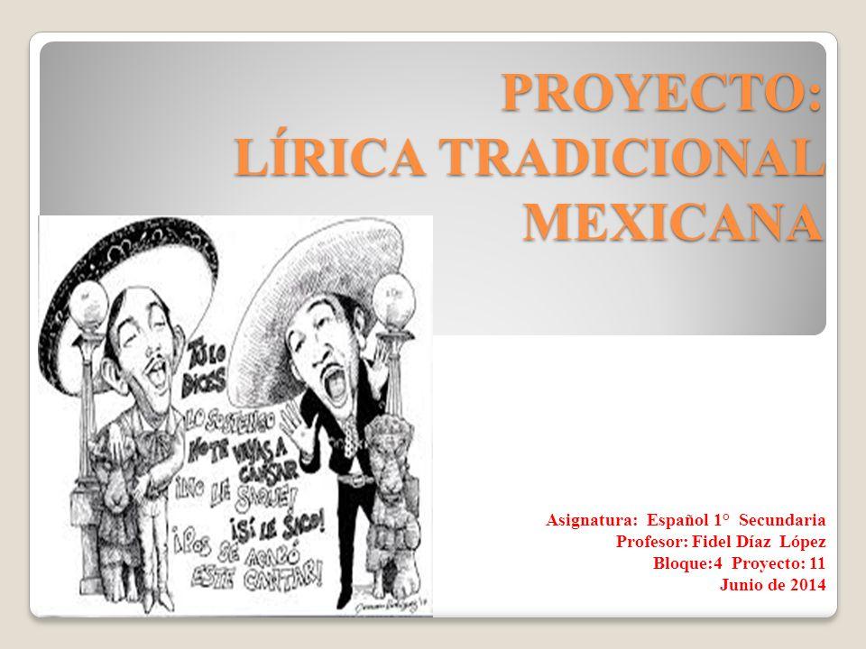 PROYECTO: LÍRICA TRADICIONAL MEXICANA