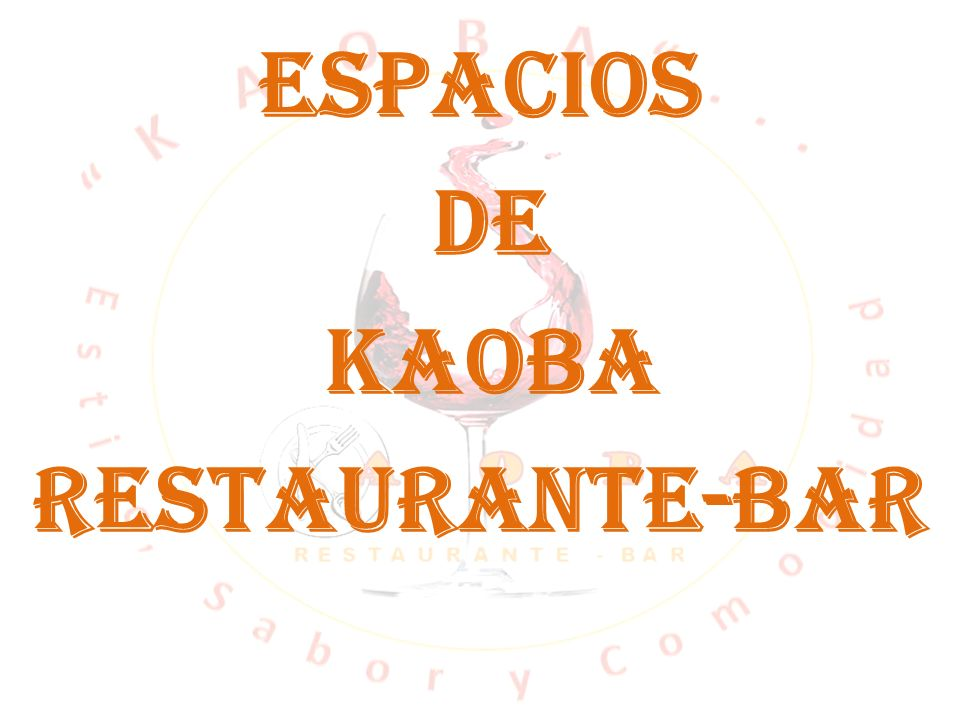 ESPACIOS DE KAOBA RESTAURANTE-BAR