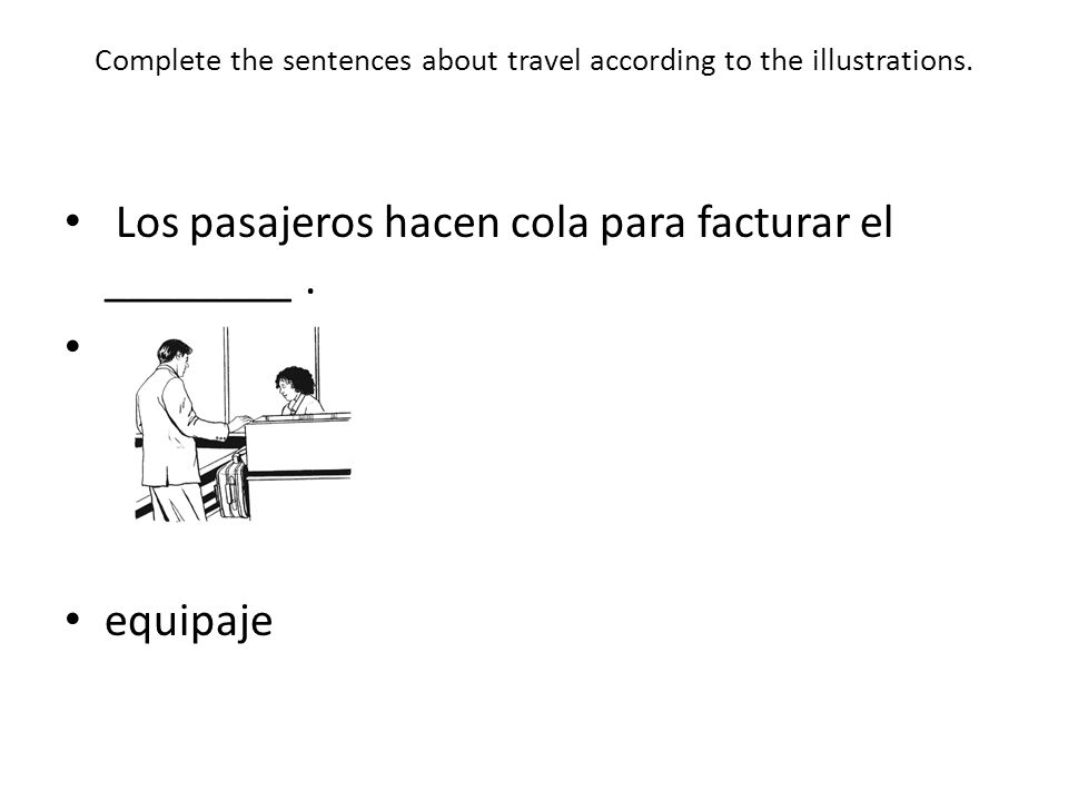 Complete the sentences about travel according to the illustrations.