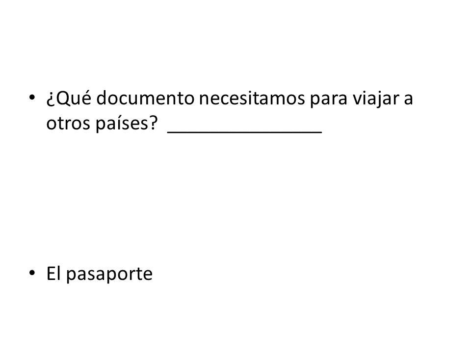 ¿Qué documento necesitamos para viajar a otros países _______________