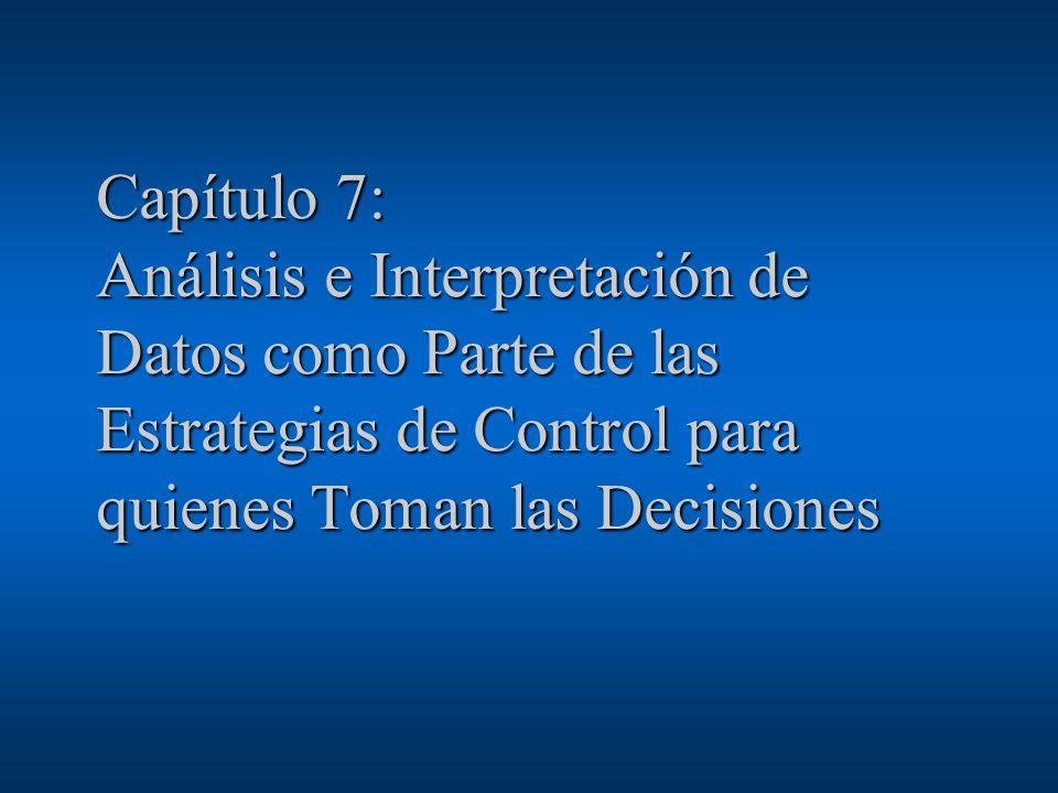Capítulo 7: Análisis e Interpretación de Datos como Parte de las Estrategias de Control para quienes Toman las Decisiones