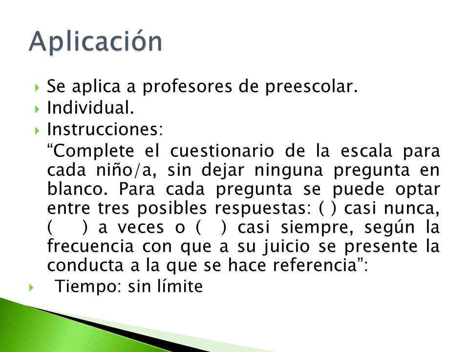 Aplicación Se aplica a profesores de preescolar. Individual.