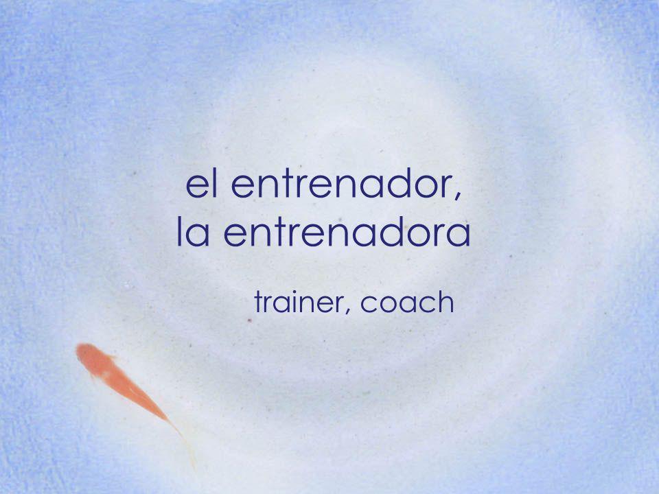 el entrenador, la entrenadora