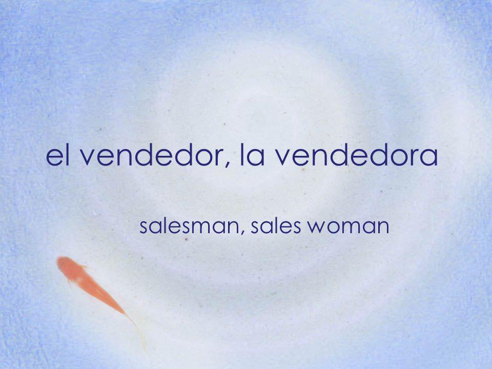 el vendedor, la vendedora