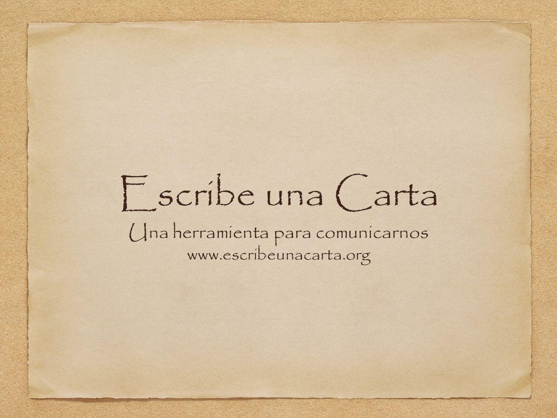 Una herramienta para comunicarnos www.escribeunacarta.org