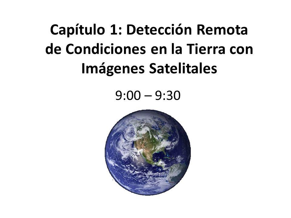 Capítulo 1: Detección Remota de Condiciones en la Tierra con Imágenes Satelitales