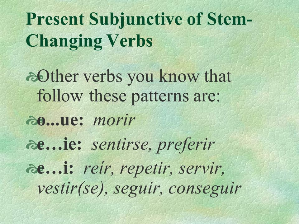 Present Subjunctive of Stem-Changing Verbs