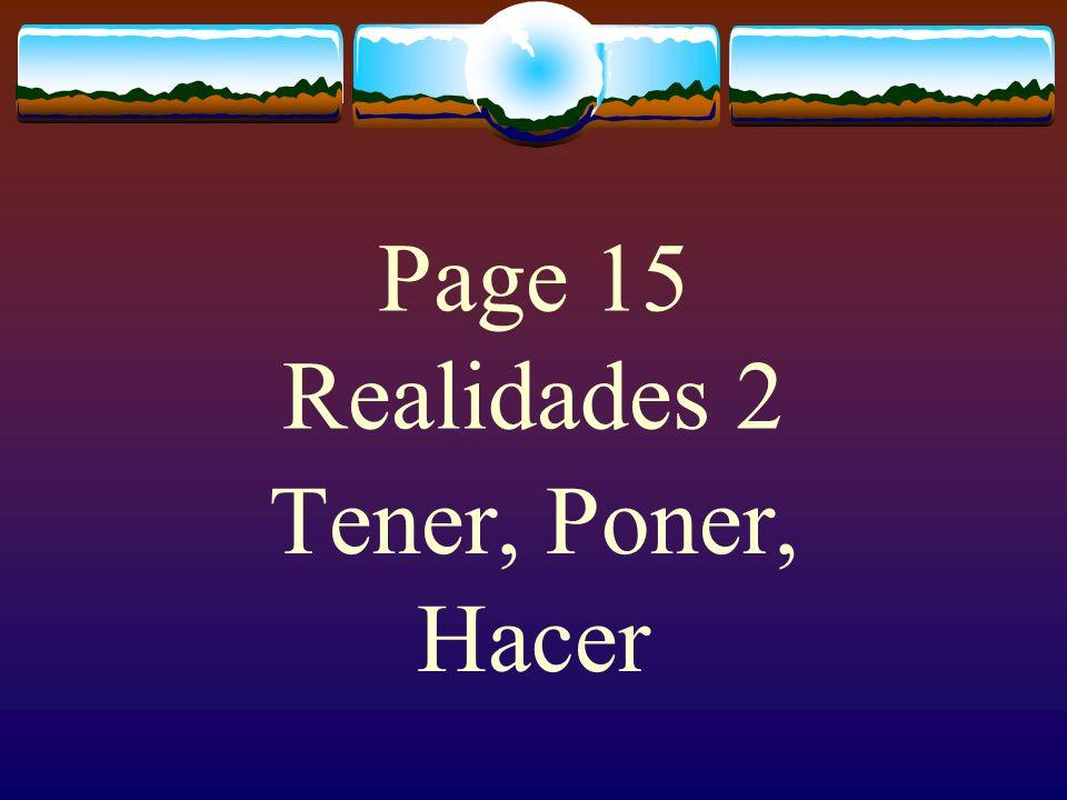 Page 15 Realidades 2 Tener, Poner, Hacer