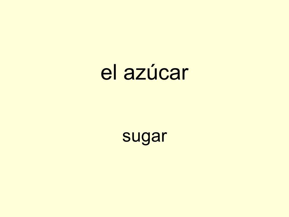 el azúcar sugar
