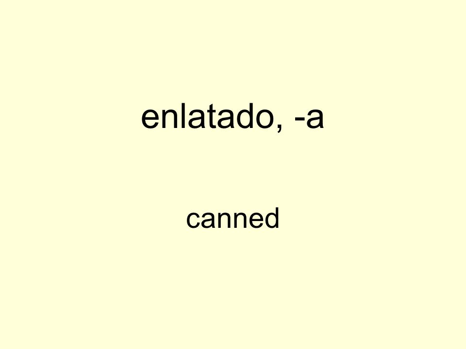 enlatado, -a canned