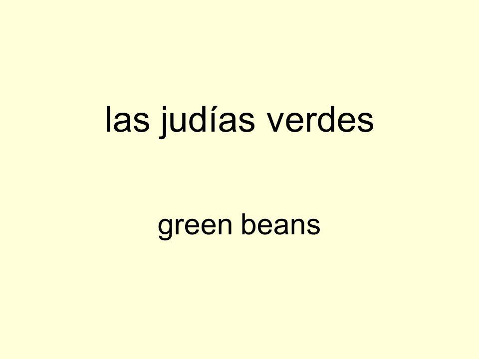las judías verdes green beans