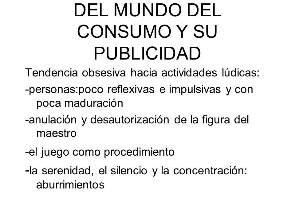 DEL MUNDO DEL CONSUMO Y SU PUBLICIDAD