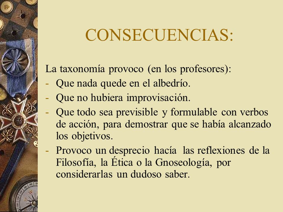 CONSECUENCIAS: La taxonomía provoco (en los profesores):