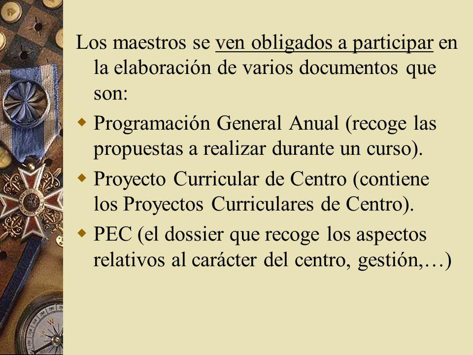 Los maestros se ven obligados a participar en la elaboración de varios documentos que son: