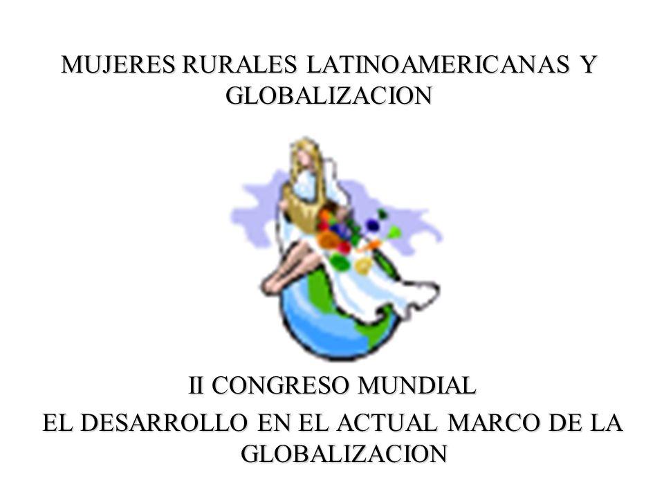 MUJERES RURALES LATINOAMERICANAS Y GLOBALIZACION