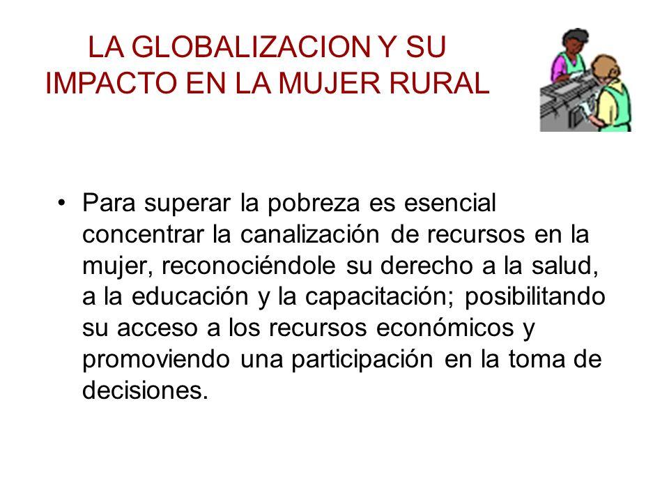 LA GLOBALIZACION Y SU IMPACTO EN LA MUJER RURAL