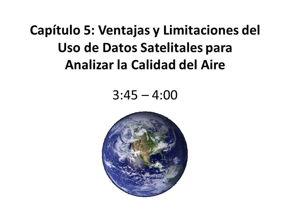 Capítulo 5: Ventajas y Limitaciones del Uso de Datos Satelitales para Analizar la Calidad del Aire