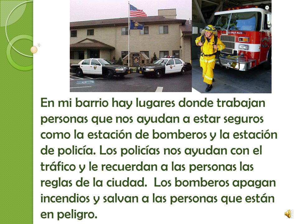 En mi barrio hay lugares donde trabajan personas que nos ayudan a estar seguros como la estación de bomberos y la estación de policía.