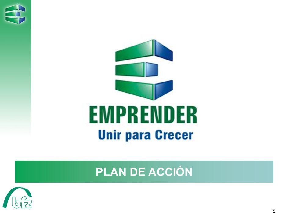 EMPRENDER Unir para crecer EL PROGRAMA EMPRENDER PLAN DE ACCIÓN 8 8