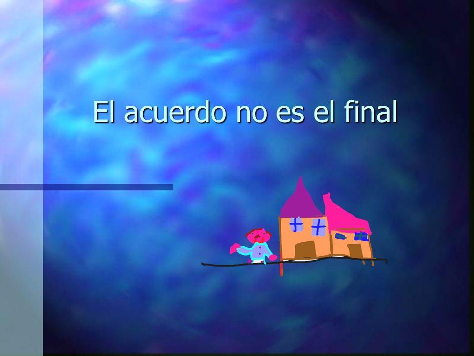 El acuerdo no es el final