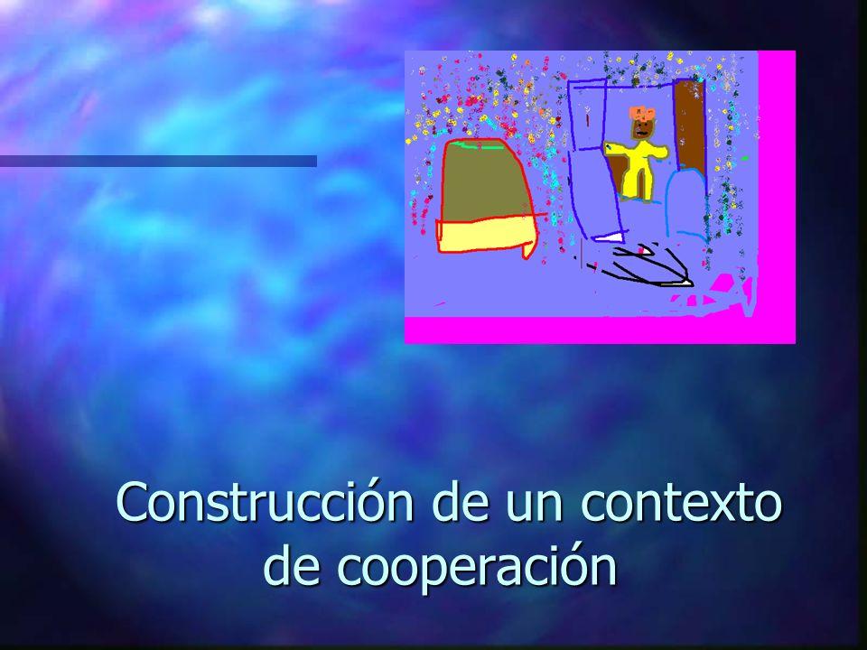 Construcción de un contexto de cooperación
