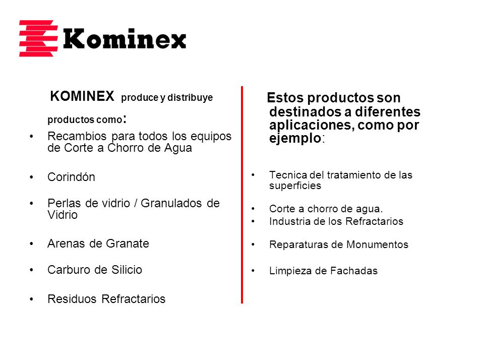 KOMINEX produce y distribuye productos como: