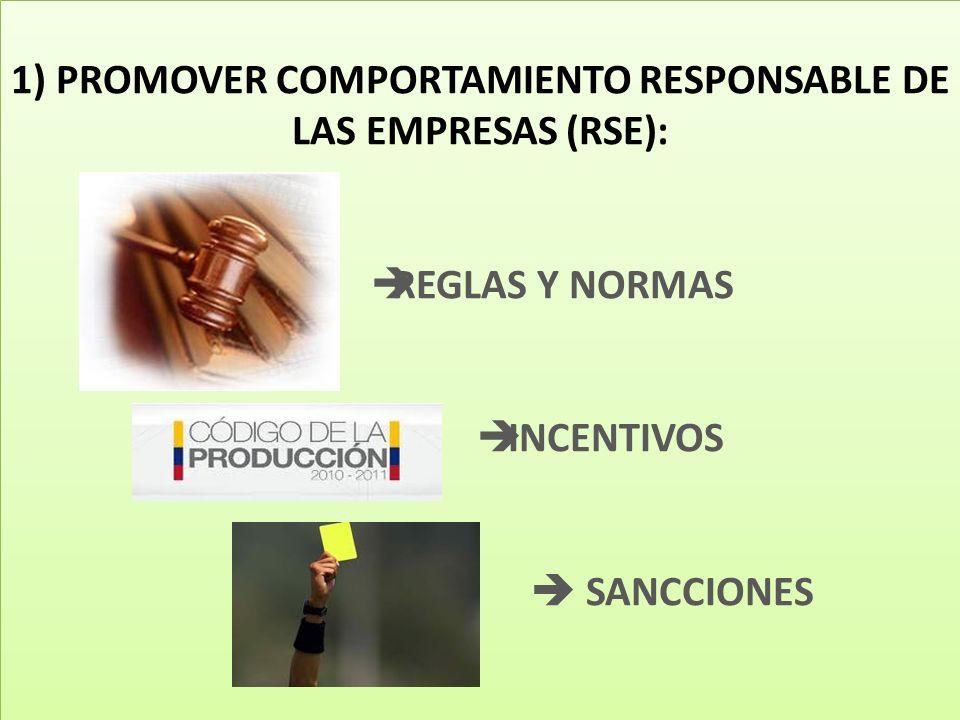 1) PROMOVER COMPORTAMIENTO RESPONSABLE DE LAS EMPRESAS (RSE):
